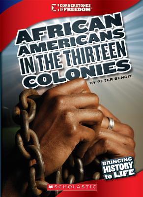 African Americans in the Thirteen Colonies By Burgan, Michael