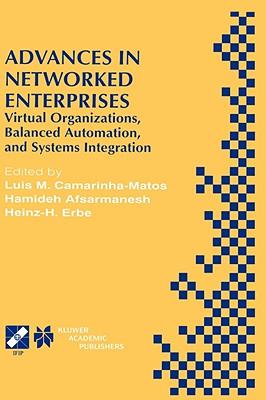 Advances in Networked Enterprises By Camarinha-Matos, Luis M. (EDT)/ Afsarmanesh, Hamideh (EDT)/ Erbe, Heinz-H (EDT)