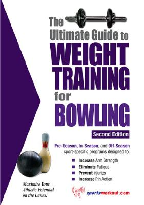 The Ultimate Guide to Weight Training for Bowling By Price, Robert G.